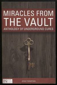 Miracles From the Vault: Anthology of Underground Cures