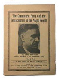 The Communist Party and the Emancipation of the Negro People. I. Emancipation of the Negro People (From the report of Earl Browder to the 8th Convention of the Communist Party, April 2-8, 1934)