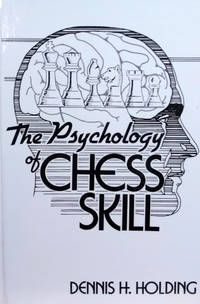 image of The Psychology of Chess Skill
