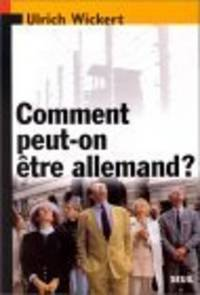 Comment peut-on être allemand? by  Ulrich Wickert - Paperback - 2000 - from Bananafish Books and Biblio.com