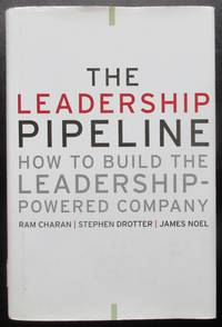 The Leadership Pipeline: How to Build the Leadership Powered Company (J¿B US non¿Franchise Leadership)