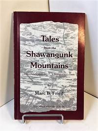 Tales from the Shawangunk Mountains: A naturalist's musings : a bushwhacker's guide
