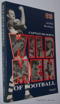 CAPTAIN BLOOD'S WILD MEN OF FOOTBALL. Volume 1