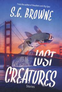 Lost Creatures by S.G. Browne  - Paperback  - Signed First Edition  - 2021  - from Borderlands Books (SKU: 000-222529)