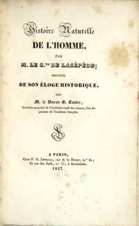 Histoire naturelle de l'homme ... précédée de son éloge historique par M. le Baron G[eorges] Cuvier