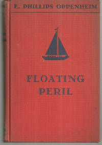 FLOATING PERIL by  E. Phillips Oppenheim - First Edition - 1936 - from Gibson's Books and Biblio.com