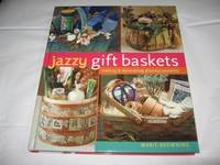 image of Jazzy Gift Baskets (Making & Decorating Glorious Presents) [Hardcover] Marie Bro