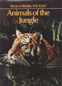 World of Wildlife: The East - Animals of the Jungle