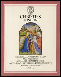 Christie's Of London Medieval and Illuminated Manuscripts Valuable Printed Books, Autograph Letters and Manuscripts December 7, 1988