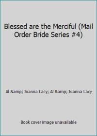 Blessed are the Merciful (Mail Order Bride Series #4)