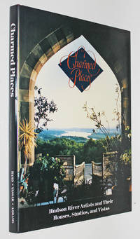 Charmed Places: Hudson River Artists and Their Houses, Studios, and Vistas