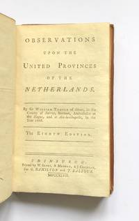image of Observations upon the United Provinces of the Netherlands. By Sir William Temple of Shene, in the county of Surrey, baronet; ambassador at the Hague, and at Aix la Chapelle, in the year 1668.  The Eighth edition.