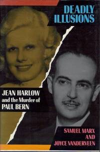 Deadly Illusions : Jean Harlow and the Murder of Paul Bern