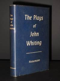 The Plays of John Whiting: Saint's Day; A Penny for a Song; Marching Song