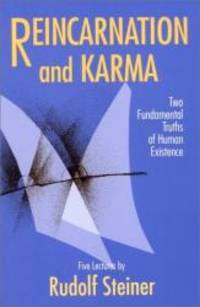 image of Reincarnation and Karma: Two Fundamental Truths of Human Existence : Five Lectures Given During January to March 1912 in Berlin and Stuttgart