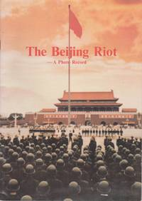 The Beijing Riot: A Photo Record