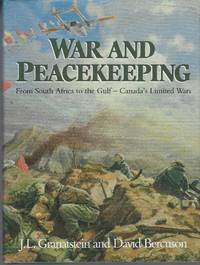 War And Peacekeeping: From South Africa To The Gulf - Canada's Limited Wars
