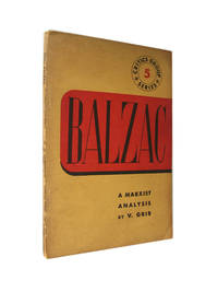 Balzac: A Marxist Analysis [Critics Group Series 5]