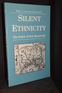 image of Silent Ethnicity; The Dutch of New Brunswick