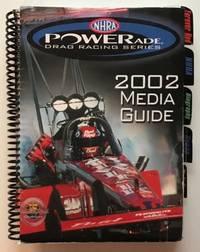 NHRA Powerade Drag Racing Series 2002 Media Guide