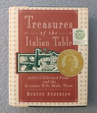 Treasures of the Table:  Italy's Celebrated Foods and the Artisans Who Make Them