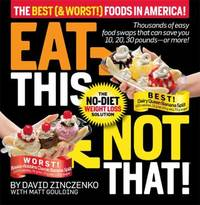Eat This Not That! : The No-Diet Weight Loss Solution by David Zinczenko; Matt Goulding - Hardcover - 2009 - from ThriftBooks (SKU: G1605294616I4N11)