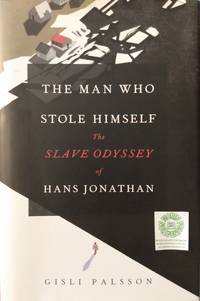 image of The Man Who Stole Himself:  The Slave Odyssey of Hans Jonathan