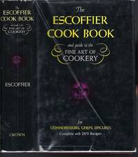 The Escoffier Cook Book: A Guide to the Fine Art of Cookery by  A Escoffier  - Hardcover  - 1977  - from Turn-The-Page Books (SKU: 066019)