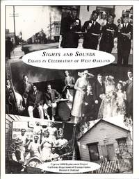 Sights and Sounds: Essays in Celebration of West Oakland (The Results of a Focused Research Program to Augment Cultural Resources Investigations for the I-880 Cypress Replacement Project, Alameda County)