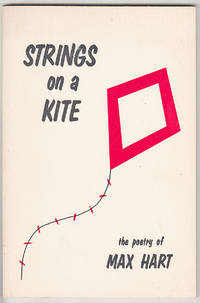 Strings On a Kite. The Poetry of Max Hart.