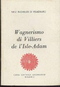 Wagnerismo di Villiers de l'Isle-Adam by  Nelli INGHILLERI DI VILLADAURO - 1944 - from Studio Bibliografico Marini and Biblio.com