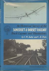An Historical Survey of the Somerset and Dorset Railway