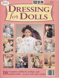image of Dressing For Dolls.  10 Complete Outfits for Antique and Modern Dolls - To Sew, Knit and Crochet