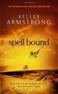 SPELL BOUND by  Kelley Armstrong - First Edition - 2011 - from The Old Bookshelf and Biblio.com