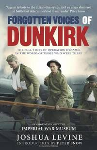 Forgotten Voices of Dunkirk by  Joshua Levine - Hardcover - from World of Books Ltd (SKU: GOR003409939)