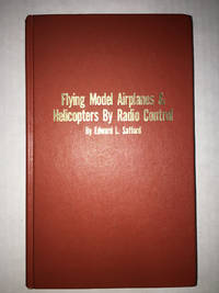 Flying Model Airplanes & Helicopters By Radio Control by Edward L Safford