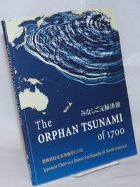 The Orphan Tsunami of 1700. Japanese Clues to a Parent Earthquake in North America