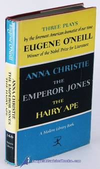 Three Plays:  Anna Christie, The Emperor Jones, and The Hairy Ape (Modern  Library #146.2) by  Eugene O'NEILL - Hardcover - [c.1962] - from Bluebird Books (SKU: 83871)