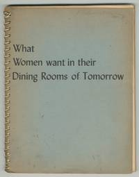 What women want in their Dining Rooms of Tomorrow: A Report of the Dining Room of Tomorrow Contest Conducted by McCall's Magazine