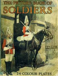 The Picture Book of Soldiers : 24 Colour Plates
