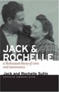 Jack and Rochelle: A Holocaust Story of Love and Resistance by Jack Sutin - Paperback - 2008-09-03 - from Books Express and Biblio.com