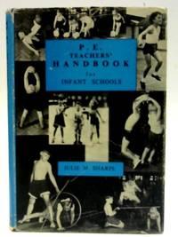 P. E. Teachers Handbook For Infant Schools