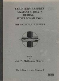 Countermeasures Against U-boats During World War Two.  The Monthly Reviews.  The U-boat Archive Volume 3