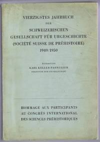 Vierzigstes Jahrbuch der Schweizerishen Gesellschaft fuer Urgeschichte (Societe Suisse de Prehistoire) (40th Yearbook of the Swiss Society for Prehistory) 1949/1950