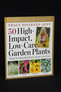image of 50 High-Impact, Low-Care Garden Plants; Tough-but-Beautiful Plants Anyone Can Grow