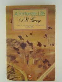 A Fortunate Life [Paperback] Facey, A. B. and Juniper, Robert