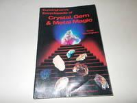 Cunningham's Encyclopedia of Crystal, Gem & Metal Magic by Scott Cunningham - 1991