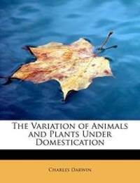 The Variation of Animals and Plants Under Domestication by Charles Darwin - Paperback - 2009-11-13 - from Books Express and Biblio.com