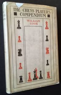 The Chess Players' Compendium: A Practical Guide to the Openings (In the Uncommon Dustjacket)