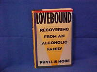 Lovebound: Recovering from an Alcoholic Family
